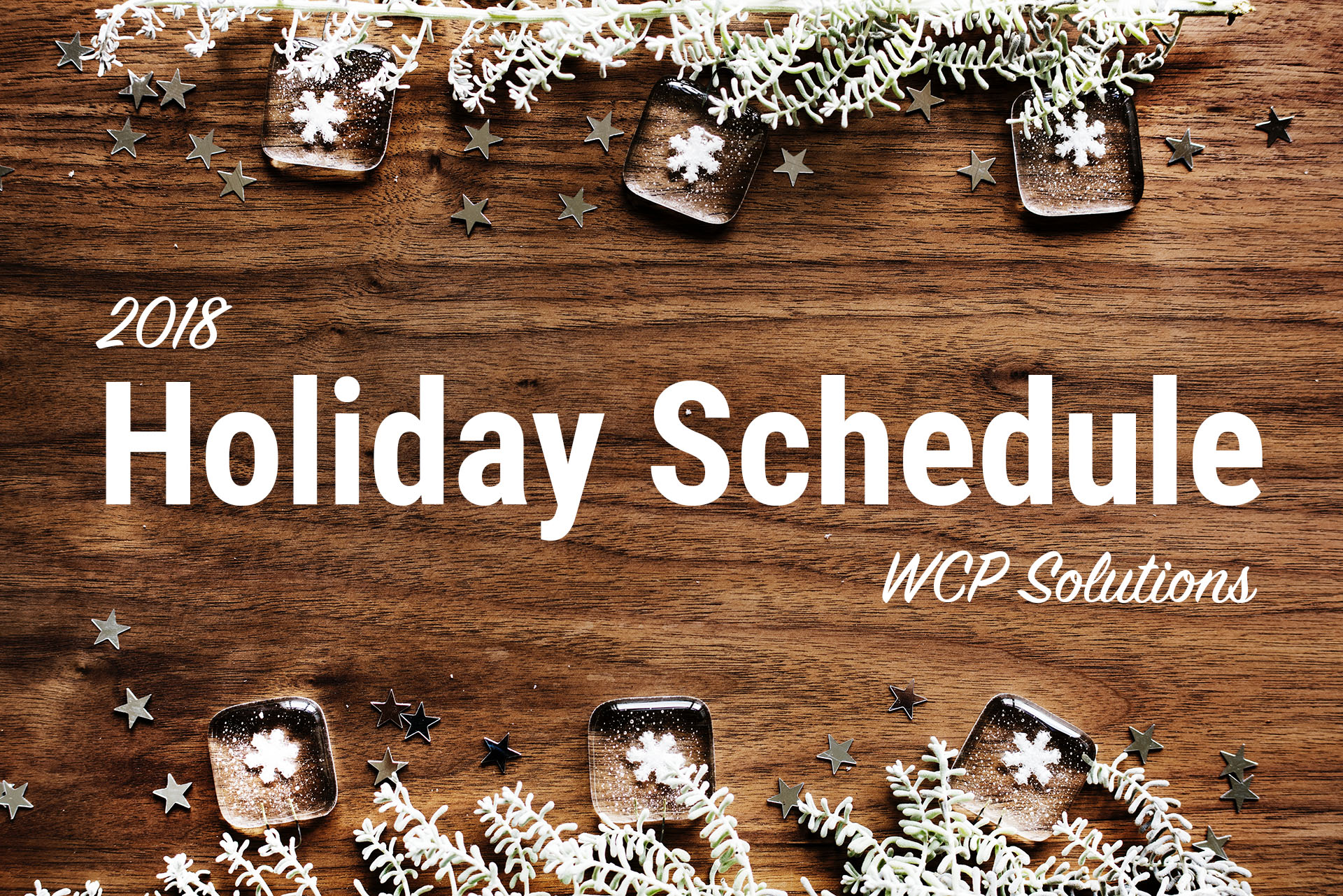 2018 WCP Solutions - Thanksgiving, Christmas, and New Year schedule