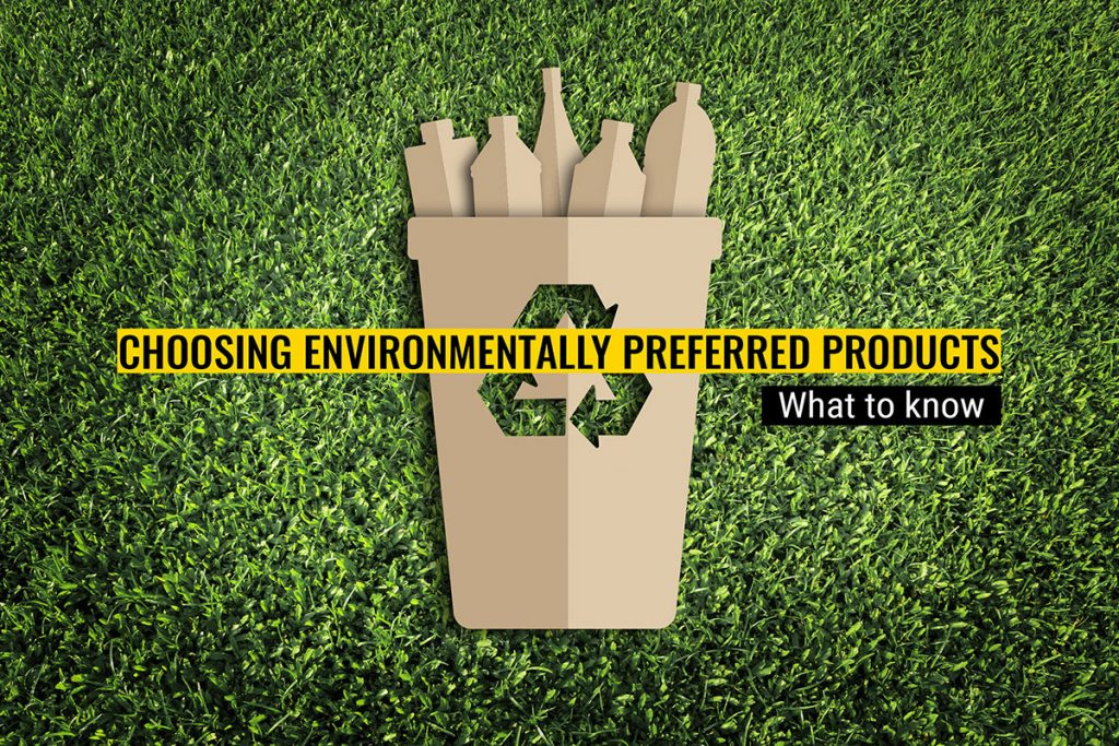 What to know when choosing sustainable and environmentally preferred products
